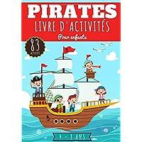 Pirates Livre d'activités pour enfants: Age 4-8 Ans Filles & Garçons | Cahier D'activité enfant, 83 activités et jeux…
