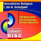 Ideenb�rse Religion. 1.-6. Schuljahr CD-ROM: 109 Materialien f�r den Unterricht Bild