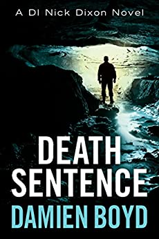 Death Sentence (The DI Nick Dixon Crime Series Book 6) by [Boyd, Damien]