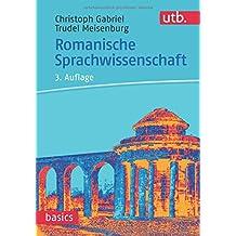 Romanische Sprachwissenschaft (utb basics, Band 2897)