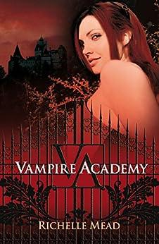Vampire Academy (Vampire Academy 1) de [Mead, Richelle]