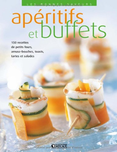Les bonnes saveurs - Apéritifs et buffets