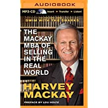 The Mackay MBA of Selling in The Real World by Harvey Mackay (2014-11-11)