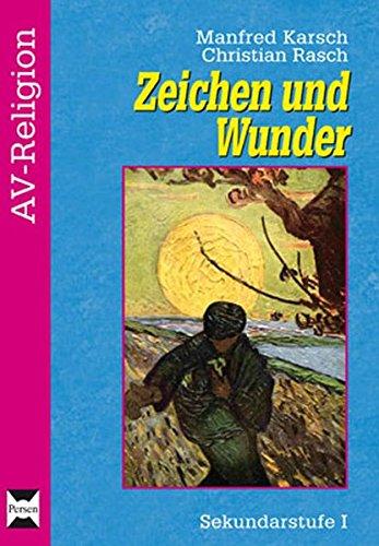 Zeichen und Wunder: 5. bis 10. Klasse (AV-Religion)