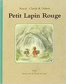 Amazon.fr - Petit Lapin Rouge - Rascal, Claude-K Dubois