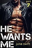 He Wants Me 7: (A Dark Billionaire Romance Book 7)