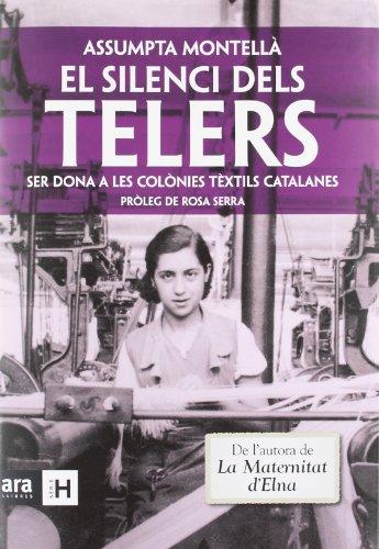 El silenci dels telers: Ser dona a les colònies textils catalanes (Sèrie H)
