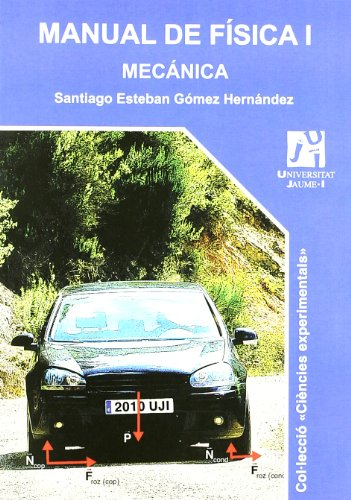 Manual de Física I: Mecánica (Ciències experimentals) por Santiago Esteban Gómez Hernández
