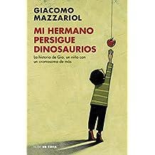 Mi hermano persigue dinosaurios: La historia de Gio, un niño con un cromosoma de más (Nube de Tinta)