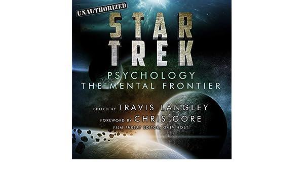 Star Trek Psychology The Mental Frontier Amazonde Travis