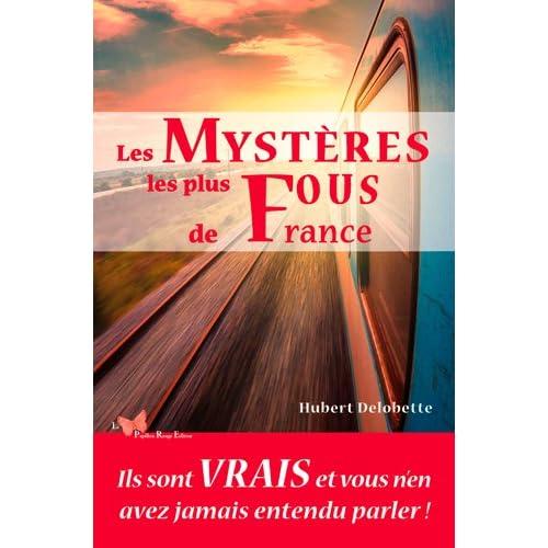 Les mystères les plus fous de France