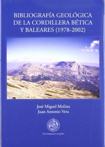 Bibliografía geológica de la  Cordillera Bética y Bareales (1978-2002) (Fuera de Colección) por José Miguel Molina