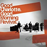 Songtexte von Good Charlotte - Good Morning Revival