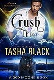 Crush This! (300 Moons #7)