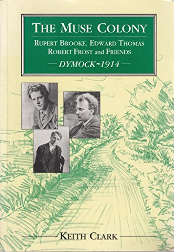 the-muse-colony-rupert-brooke-edward-thomas-robert-frost-and-friends-at-dymock-1914
