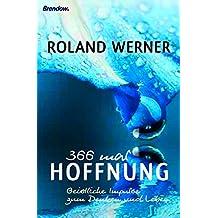366 mal Hoffnung: Geistliche Impulse zum Denken und Leben (German Edition)