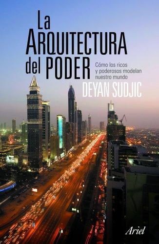 La arquitectura del poder por Deyan Sudjic