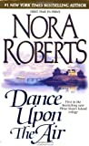 Dance upon the Air (Three Sisters Island Trilogy) by Roberts, Nora (2003) Mass Market Paperback