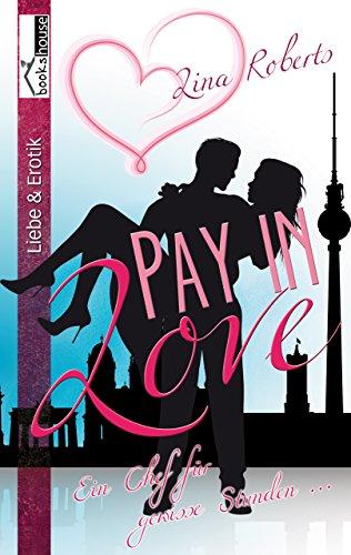 Buchseite und Rezensionen zu 'Pay in Love: Ein Chef für gewisse Stunden ...' von Lina Roberts
