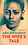 The wife's tale : A personal history par Edemariam