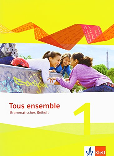 Tous ensemble 1: Grammatisches Beiheft 1. Lernjahr (Tous ensemble. Ausgabe ab 2013)