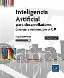 Inteligencia artificial para desarrolladores. Conceptos e implementación en C# - 2ª edición