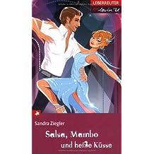 Salsa, Mambo und heiße Küsse