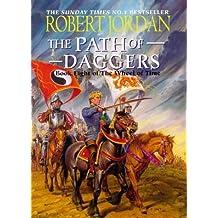 The Path Of Daggers : Wheel Of Time : Book 8 : by Robert Jordan (1998-10-29)