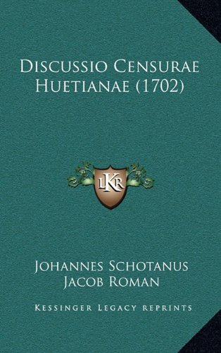 Discussio Censurae Huetianae (1702)