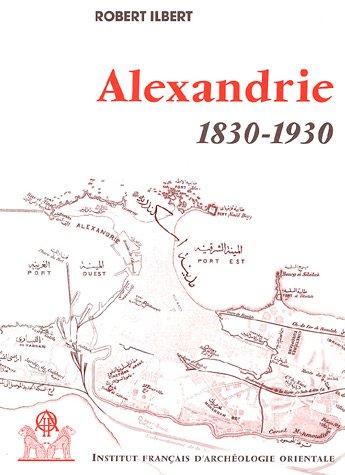 Alexandrie, 1830-1930 (2 volumes)