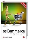 osCommerce - Alles über E-Commerce mit dem führenden Open Source-Shop-System, von der Server-Konfiguration bis zum Warengutschein. Mit CD-ROM.: Online-Shops aufbauen & verwalten (Open Source Library)