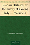 Clarissa Harlowe; or the history of a young lady - Volume 8 (English Edition)