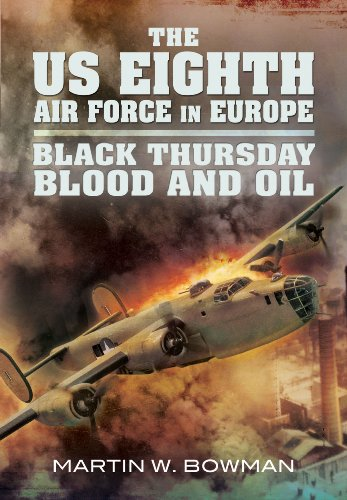 the-us-eighth-air-force-in-europe-eagle-spreads-its-wings-blitz-week-black-thursday-blood-and-oil-v-