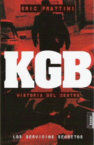 KGB HISTORIA DEL CENTRO (SERVICIOS SECRETOS nº 2) (Spanish Edition)