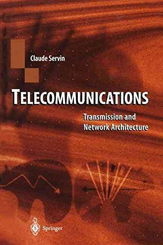 [(Telecommunications : Transmission and Network Architecture)] [By (author) Claude Servin ] published on (July, 2012)