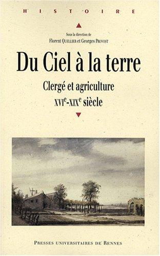 Du Ciel à la terre : Clergé et agriculture, XVIe-XIXe siècle Pdf - ePub - Audiolivre Telecharger