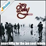 Searching for the Jan Soul Rebels