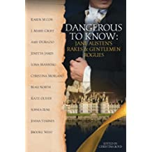 Dangerous to Know: Jane Austen's Rakes & Gentlemen Rogues: Volume 2 (The Quill Collective)