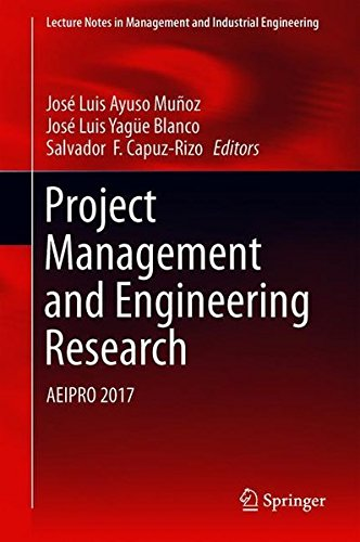 Project Management and Engineering Research: AEIPRO 2017 (Lecture Notes in Management and Industrial Engineering)