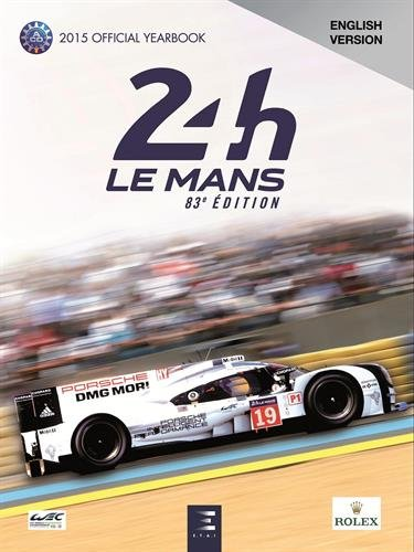 24 Hours Le Mans 83e édition : The Yearbook of the greatest endurance race in the world par Jean-Marc Teissèdre