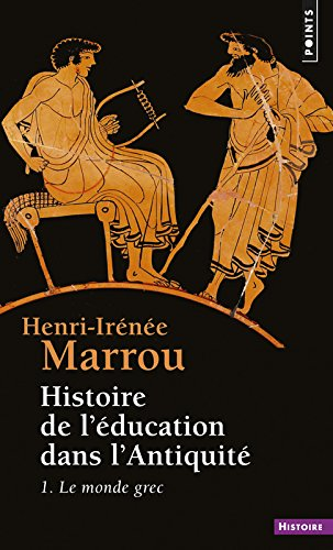 Histoire de l'éducation dans l'Antiquité, tome 1
