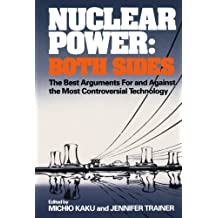 Nuclear Power – Both Sides – The Best Arguments For and Against the Most