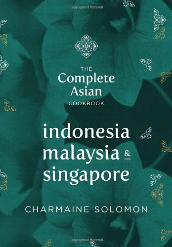 Complete Asian Cookbook Series: Indonesia, Malaysia & Singapore par Charmaine Solomon