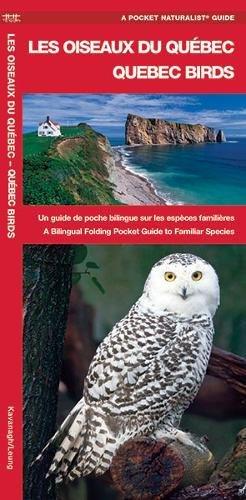 Les Oiseaux du Quebec / Quebec Birds: Un guide de poche bilingue sur les especes familieres / A Bilingual Folding Pocket Guide to Familiar Species