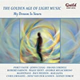 The Golden Age of Light Music: My Dream Is Yours