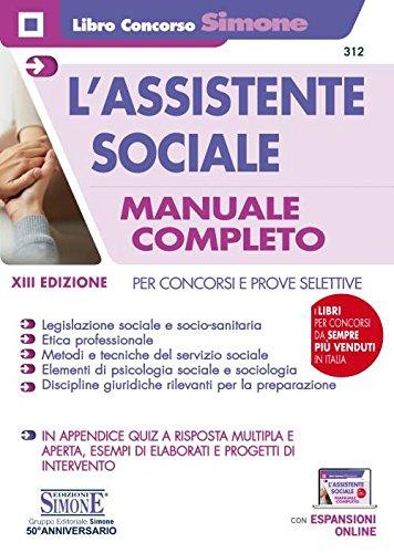 L'assistente sociale. Per concorsi e prove selettive. Manuale completo per la preparazione. Con Contenuto digitale per download e accesso on line