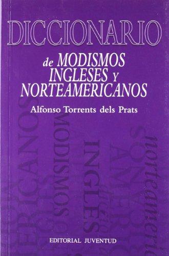 DICCIONARIO DE MODISMOS INGLESES Y NORTEAMERICANOS (DICCIONARIOS - TECNICOS)