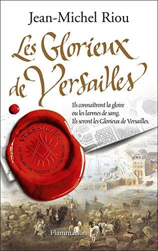 Livres gratuits Les Glorieux de Versailles: Versailles, Le palais de toutes les promesses, Tome 3 epub, pdf