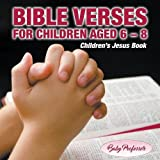 365 Days of Bible Verses for Children Aged 6 - 8 Children's Jesus Book