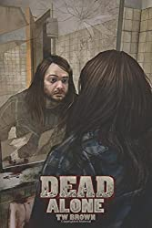 DEAD: Alone: Book 2 of the New DEAD Series: Volume 2